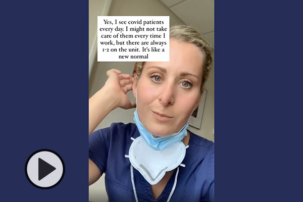 Channing Voyles in medical scrubs adjusts her phone. Text says Yes, I see COVID patients every day. I might not take care of them every time I work, but there are always 1 or 2 on the unit. It's like a new normal.