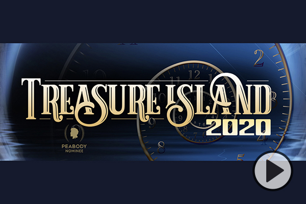 A golden type treatment of Treasure Island 2020: a Peabody nominee. A video button at right.